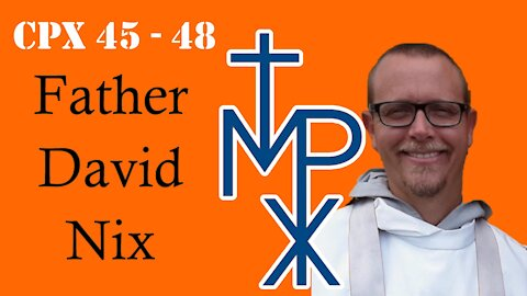 Father David Nix's CPX Series (45-48): Our Daily Bread vs. Communism