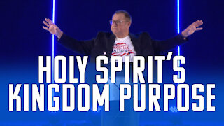 Holy Spirit's Kingdom Purpose | Tim Sheets