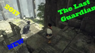 The Last Guardian,The best ps4 games,Top games gamer2017, walkthrough part 1pc games 2017 - Video