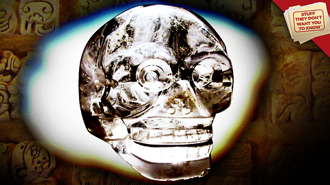 Stuff They Don't Want You to Know: Crystal Skulls | CLASSIC