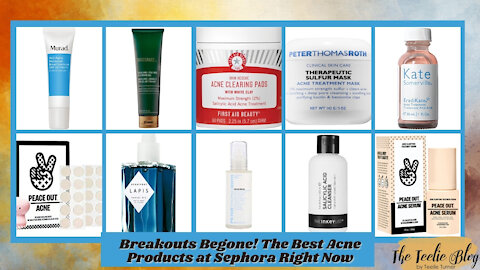 The Teelie Blog | Breakouts Begone! The Best Acne Products at Sephora Right Now