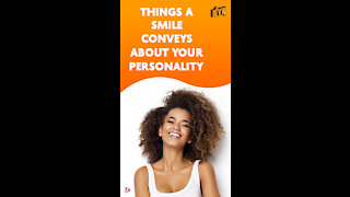 Top 4 Things A Smile Says About Your Personality