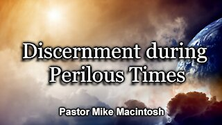 Discernment during Perilous Times