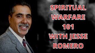 Spiritual Warfare the Basics with Jesse Romero!