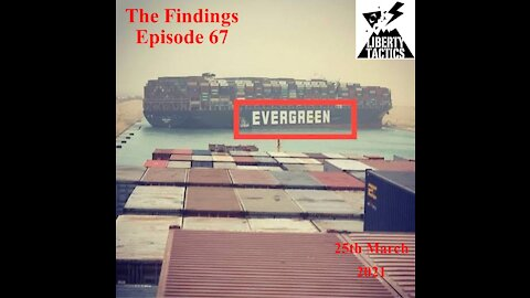 Findings 67 – Child Spies, Suez Canal, Idiocracy & FOI 25-3-21