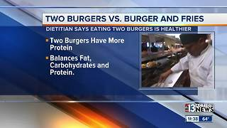 Eating 2 burgers better than eating fries