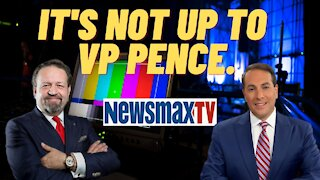 It's not up to VP Pence. Sebastian Gorka on Newsmax