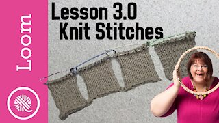 3.0 How to Loom Knit | The 4 Knit Stitches