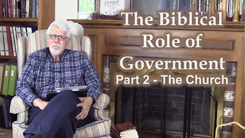 What is Biblical Government? - Part 2 The Church