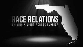 Race Relations: Shining A Light Across Florida | Part 1