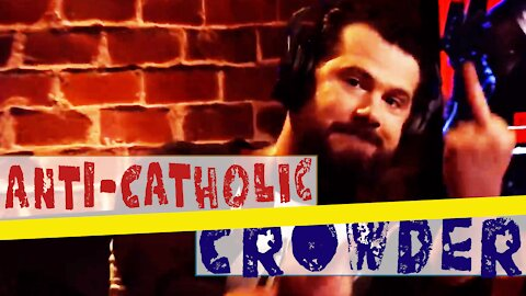 Steven Crowder's Full Anti-Catholic Rant - Calls Catholics Cowards