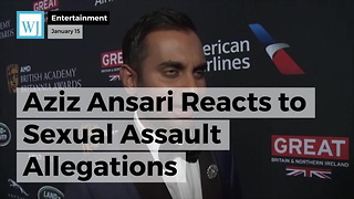 Aziz Ansari Reacts To Sexual Assault Allegations - Video