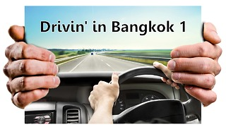 Driving in Bangkok - Episode 1  - Video