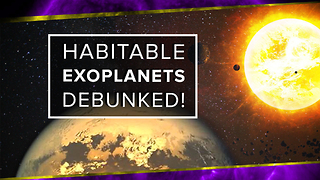 Habitable Exoplanets Debunked! - Video