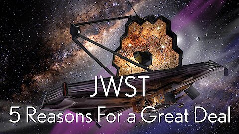 5 reasons why the James Webb Space Telescope is such a great deal