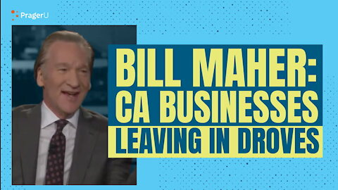 Even Bill Maher Says California's Ridiculous