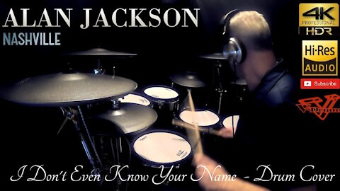 Alan Jackson - I Don't Even Know Your Name - Drum Cover