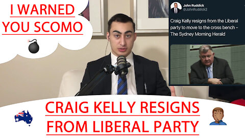🔴 CRAIG KELLY RESIGNS FROM LIBERAL PARTY 💣 I WARNED YOU SCOMO 🤦🏽♂️ 🇦🇺
