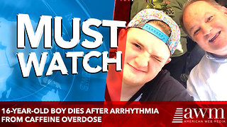 16-year-old boy dies after arrhythmia from caffeine overdose - Video