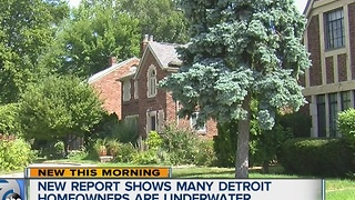New report shows many Detroit homeowners are underwater - Video