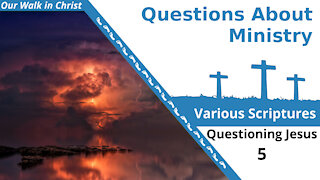 Questions on Ministry   Questions 5