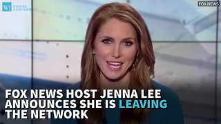 Fox News Host Jenna Lee Announces She Is Leaving The Network - Video