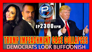 EP 2300-6PM TRUMP IMPEACHMENT CASE COLLAPSING - DEMS LOOK BUFFOONISH