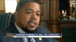 Sherman Park alderman work to move past last year's violence - Video