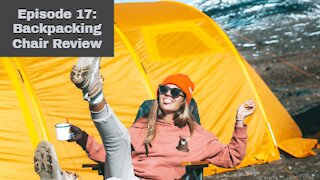 Episode 17 Moon Lence Backpacking Chair Revue