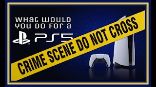What would you do for a PS5?