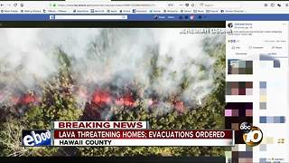 Lava threatening homes; evacuations ordered - Video