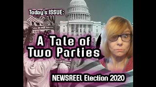 Today's ISSUE: NEWSREEL - Election 2020 A Tale of Two Parties