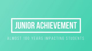 Junior Achievement Almost 100 Years Making A Difference