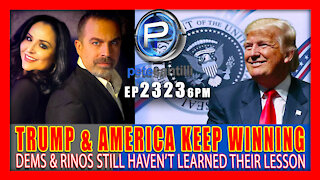 EP 2323-6PM TRUMP & AMERICA KEEP WINNING RINO's STILL HAVEN'T LEARNED THEIR LESSON