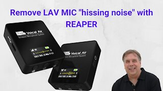 """Remove LAV MIC background """"hissing noise"""" with REAPER"""