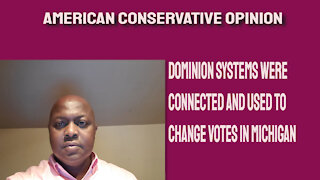 Dominion systems were online and used to change votes in Michigan