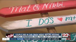 Bakersfield couple killed just weeks before their wedding - Video
