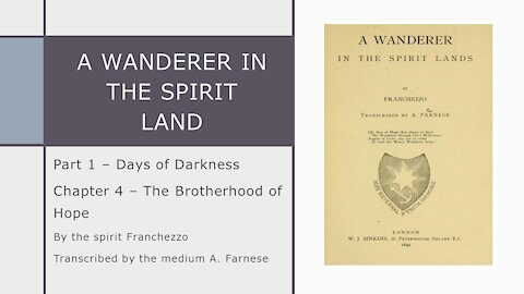 A Wanderer in the Spirit Lands – Chapter 4 – Hope – The Brotherhood of Hope