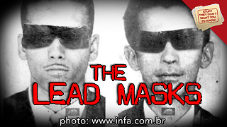 Stuff They Don't Want You to Know: The Lead Mask Case - Video