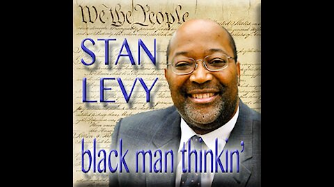 Black Man Thinkin' with Guest Stanley Levy