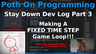 Stay Down Dev Log - Part 3 - Fixed Time Step Game Loop, Pausing!