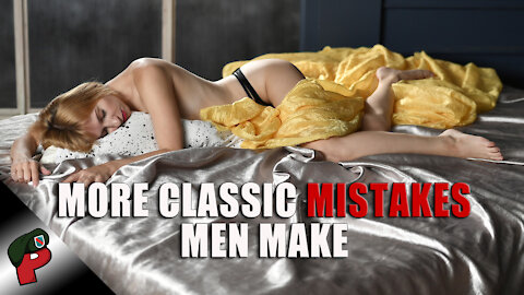 More Classic Mistakes Men Make | Popp Culture