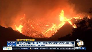 Thomas Fire threatens more communities - Video