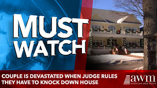 Couple Is Devastated When Judge Rules They Have To Knock Down House With A Wrecking Ball - Video