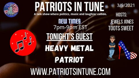PATRIOTS IN TUNE SHOW #321: HEAVY METAL PATRIOT 3-9-2021
