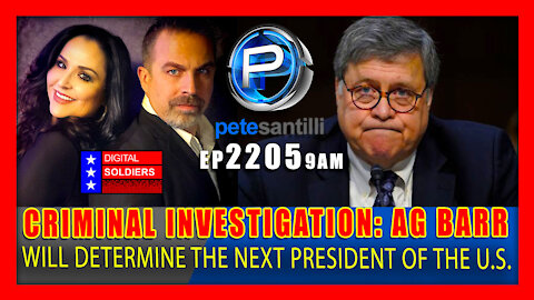 EP 2205-9AM Fact: AG Barr Will Determine Who Will Be The Next President of The United States