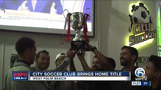 City Soccer Club Wins Championship - Video