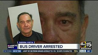 Bus driver arrested in Sierra Vista for inappropriately touching student - Video