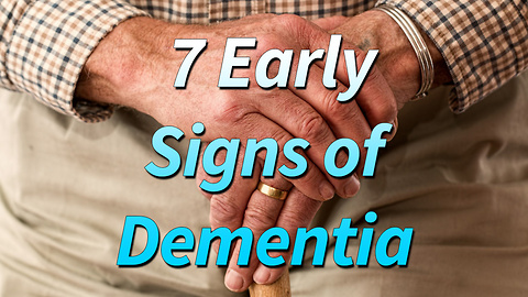 7 Early Warning Signs of Dementia You Should Know About