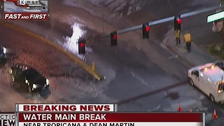 Water main break reported near Tropicana, Dean Martin - Video